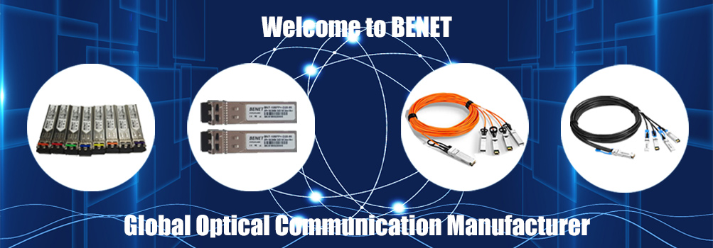 Welcome to BENET Global Optical Communication Manufacturer